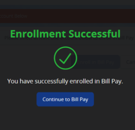 Screenshot of Bill Pay enrollment confirmation.